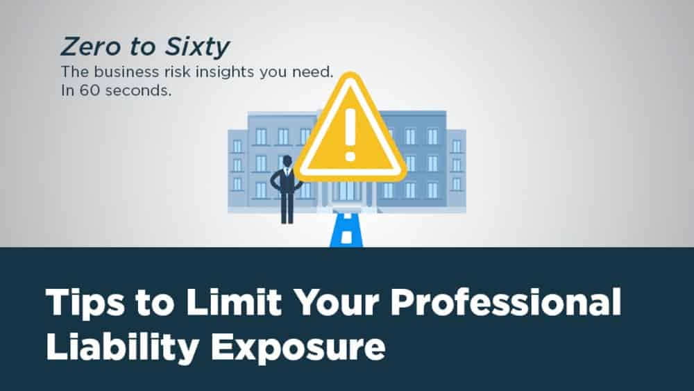 Tips to Limit Your Professional Liability Exposure
