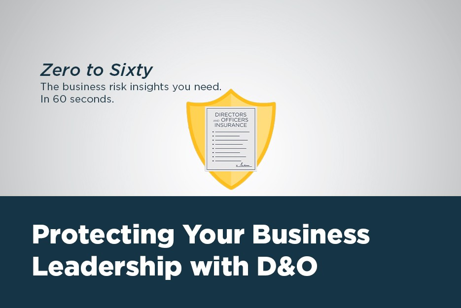 Protecting Your Business Leadership with D&O
